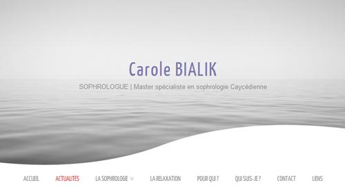 2012- Conception et réalisation du site de Carole Bialik, sophrologue à Epernon dans l'Eure-et-Loir. Le site propose une approche explicative de la sophrologie, un onglet des actualités, une présentation de...